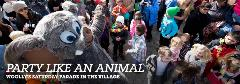 Party like an animal. Woolly's Saturday Parade in the village.