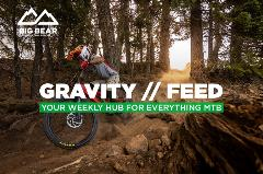 Gravity Feed, everything you need to know on two wheels