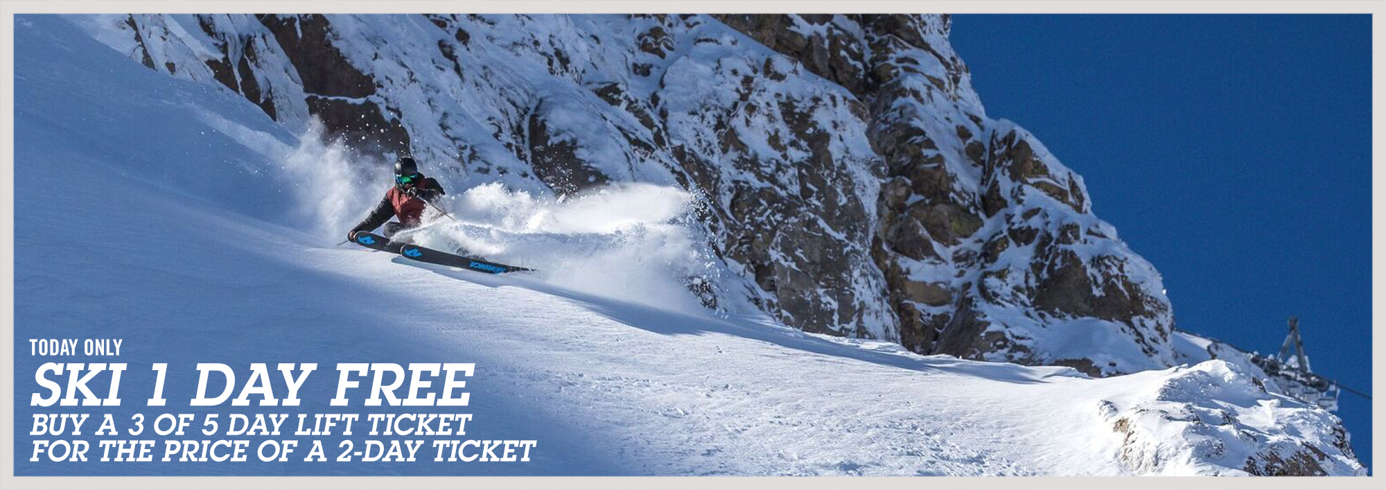 Today Only! Buy a 3 of 5 Day Lift Ticket for the Price of a 2-Day Ticket