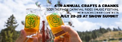 crafts & cranks, snow summit, july 28-29, 2018, beer tasting, carnival rides, live music, mtb races, bike contests